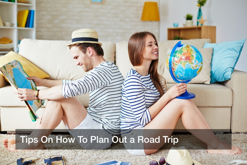 Tips On How To Plan Out a Road Trip