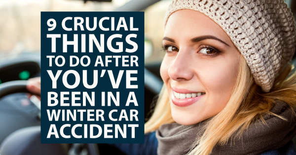 9 Crucial Things to Do After Youve Been in a Winter Car Accident