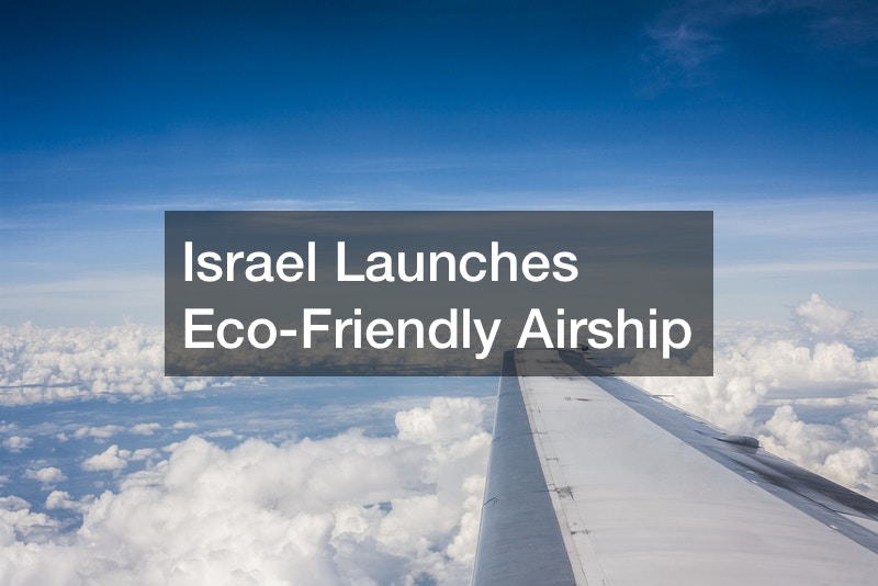 Israel Launches Eco-Friendly Airship