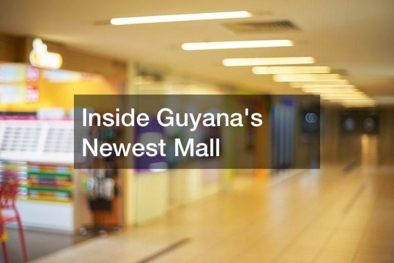 Inside Guyana's Newest Mall